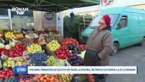 Piețarii: înăuntru și scutiți de taxe la Piatra, în frig și cu chiria la zi la Roman