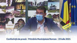 Conferință de presă – Primăria Municipiului Roman – 23 iulie 2021