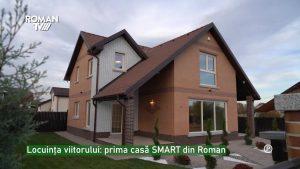 Locuința viitorului: prima casă SMART din Roman